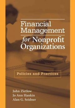 Financial-management-for-nonprofit-organizations-:-policies-and-practices-/-John-Zietlow,-Jo-Ann-Hankin,-Alan-Seidner.