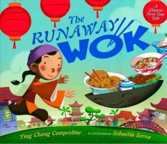 The-runaway-wok-:-a-Chinese-New-Year-tale-/-Ying-Chang-Compestine-;-illustrated-by-Sebastià-Serra.