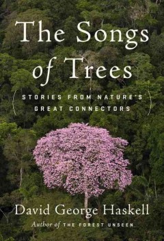 The songs of trees : stories from nature's great connectors
