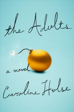 The Adults : A Novel