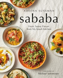 Sababa : fresh, sunny flavors from my Israeli kitchen