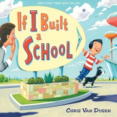 If-I-built-a-school-/-Chris-Van-Dusen.