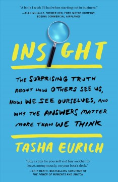 Insight-:-the-surprising-truth-about-how-others-see-us,-how-we-see-ourselves,-and-why-the-answers-matter-more-than-we-think-/-T