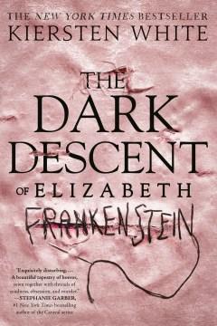 "Cover of ""The Dark Descent of Elizabeth Frankenstein"""