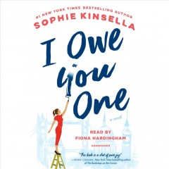 I-owe-you-one-[compact-disc]-:-a-novel-/-Sophie-Kinsella.