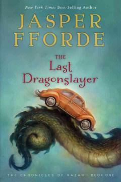 The Last Dragonslayer by Jasper Fforde book cover