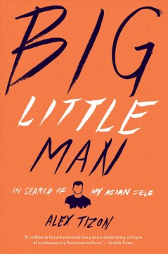 Big little man : in search of my Asian self