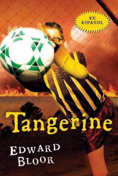 Tangerine by Edward Bloor book cover.