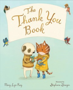 The-thank-you-book-/-Mary-Lyn-Ray-;-illustrated-by-Stephanie-Graegin.