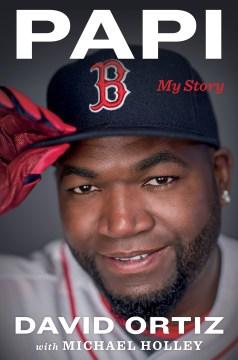 Papi : my story