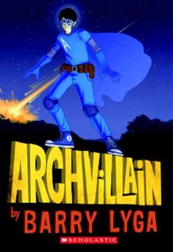 Archvillain by Barry Lyga book cover.