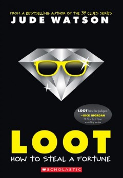 """Cover of """"Loot: How to Steal a Fortune"""""""