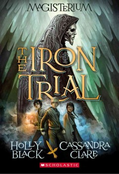 The Iron Trial by Holly Black book cover.