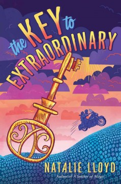 """""""The Key to Extraordinary"""" by Natalie Lloyd book cover"""