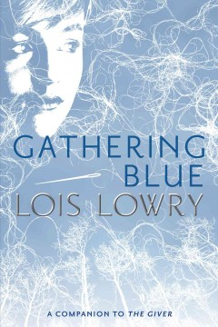 Gathering Blue by Louis Lowry book cover.