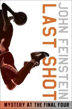 Last Shot by John Feinstein book cover.