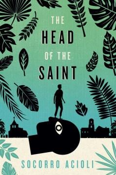 """The Head of the Saint"" by Socorro Acioli book cover"