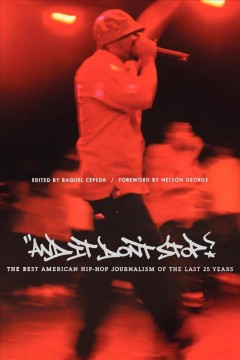 And-it-don't-stop!-:-the-best-American-hip-hop-journalism-of-the-last-25-years-/-edited-by-Raquel-Cepeda-;-foreword-by-Nels