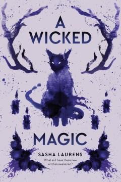 A-wicked-magic-/-Sasha-Laurens.