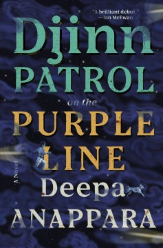 Djinn-patrol-on-the-purple-line-:-a-novel-/-Deepa-Anappara.