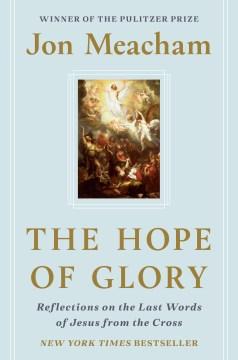 The-Hope-of-Glory-[electronic-resource]-/-Jon-Meacham