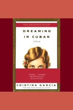 Dreaming-in-Cuban-[electronic-resource]-/-Cristina-Garcia.