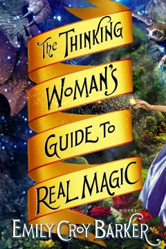 The thinking woman's guide to real magic