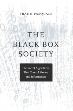 The-black-box-society-:-the-secret-algorithms-that-control-money-and-information