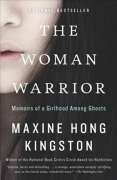 The woman warrior : memoirs of a girlhood among ghosts