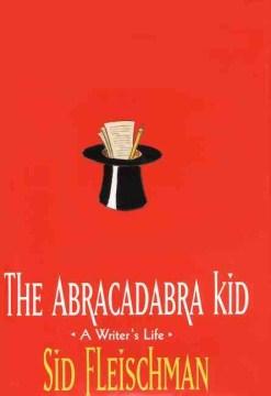 The Abracadabra Kid by Sid Fleischman book cover