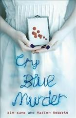 Cry-Blue-Murder,-by-Kim-Kane-and-Marion-Roberts