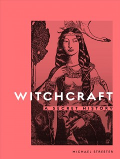 book cover image for Witchcraft : A Secret History.
