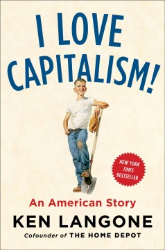 11891479 I Love Capitalism! : An American Story by Ken Langone