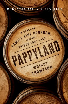 Pappyland-:-A-Story-of-Family,-Fine-Bourbon,-and-the-Things-That-Last