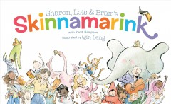Sharon,-Lois-&-Bram's-Skinnamarink-/-with-Randi-Hampson-;-illustrated-by-Qin-Leng.