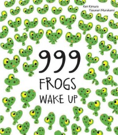 999-frogs-wake-up-/-by-Ken-Kimura-;-illustrated-by-Yasunari-Murakami.