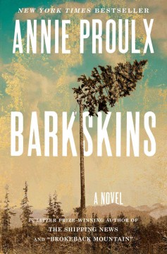 Barkskins-:-a-novel-/-Annie-Proulx.