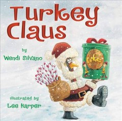 Turkey-Claus-/-by-Wendi-Silvano-;-illustrated-by-Lee-Harper.