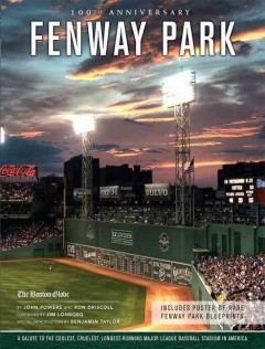 Fenway Park : a salute to the coolest, cruelest, longest-running baseball park in America