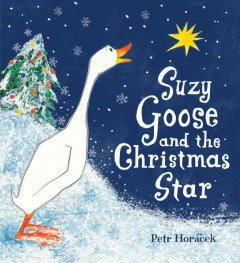 Suzy-Goose-and-the-Christmas-star-/-Petr-Horáček.