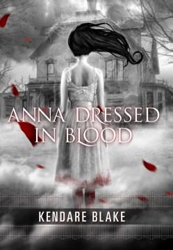 Anna-dressed-in-blood-/-Kendare-Blake.