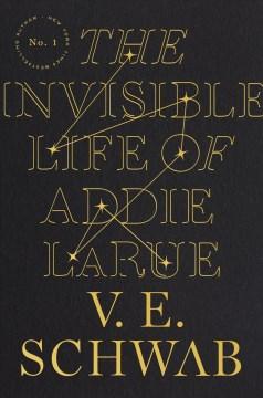 The-invisible-life-of-Addie-LaRue-/-V.E.-Schwab.