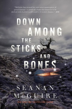 Down-among-the-sticks-and-bones-/-Seanan-McGuire.