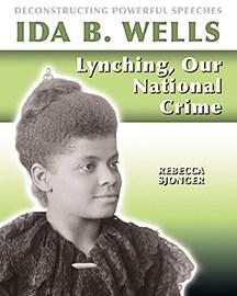Ida-B.-Wells-:-lynching,-our-national-crime-/-Rebecca-Sjonger.