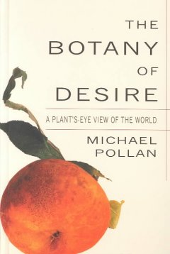 The botany of desire : a plants-eye view of the world