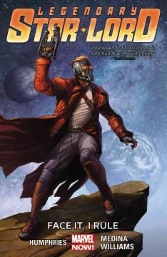 Legendary Star-Lord : face it, I rule