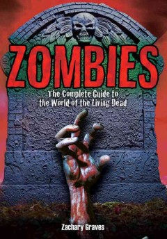 book cover image of Zombies: the complete guide to the world of the living dead