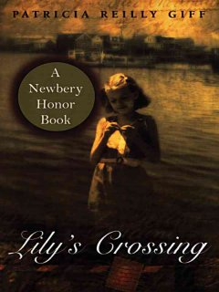 Lily's Crossing by Patricia Reilly Giff book cover.