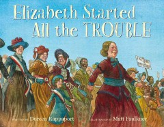 Elizabeth started all the trouble, by Doreen Rappaport