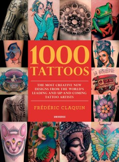 cb905e30e8dd4 1000 Tattoos : The Most Creative New Designs from the World's Leading and  Up-and-coming Tattoo Artists by Chris Coppola